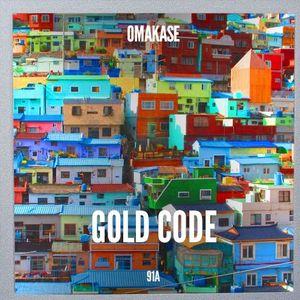 OMAKASE #91a, GOLD CODE