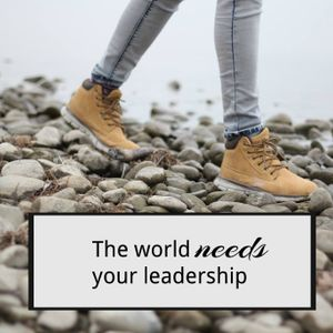 The world needs your leadership