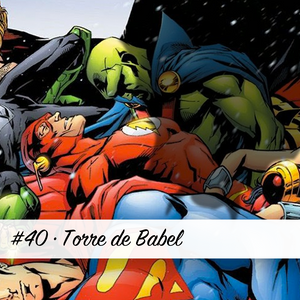 Podcast #40 – Torre de Babel