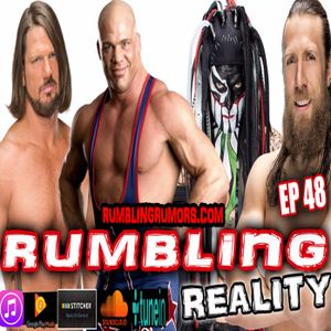 EP48: Why WWE Needs Daniel Bryan As An Active Wrestler, Viral Outbreak, Kurt Angle Return & More!