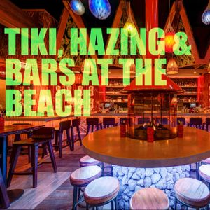 Tiki, Hazing & Bars At The Beach