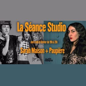 LA SÉANCE STUDIO #3 | PAUPIÈRE & SARAH MAISON | 08-02-17