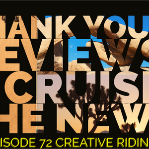 """Creative Riding Episode 72 """"Thank Yous, Reviews, A Cruise, and some News"""""""
