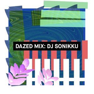 Dazed Mix: SONIKKU