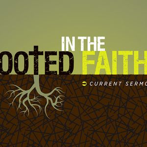 Rooted in the Faith: God 2