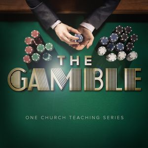 """The Gamble """"God, I'm Calling Your Bluff"""" 