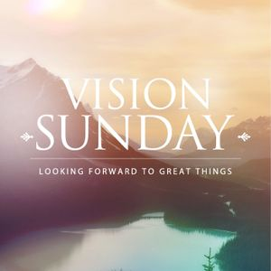 Vision Sunday: Vision 101 (Acts)