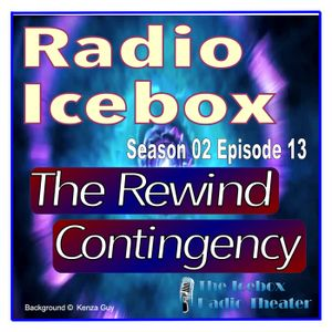 The Rewind Contingency; episode 0213