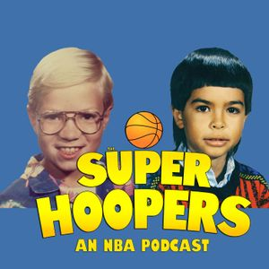 Super Hoopers - Ep 63 - The Clippers Will Never Rebuild