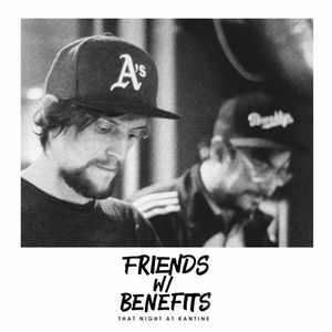 Friends w/ Benefits - That Night At Kantine
