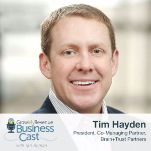 099 Tim Hayden | Strategic Marketing to Build and Retain Repeat Business