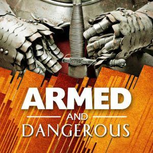 'Armed & Dangerous' Pt8 Prayer 7/9/17