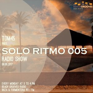TOM45 pres. SOLO RITMO Radio Show 005 / Beach Grooves Radio
