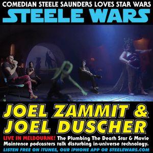 Steele Wars Ep 145 : LIVE! Joel Zammit & Joel Duscher - The Plumbing The Death Star & Movie Maintenc