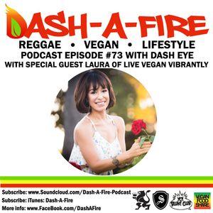 EP #73 W/ LAURA OF LIVE VEGAN VIBRANTLY HOSTED BY DASH EYE-REGGAE & VEGAN LIFESTYLE