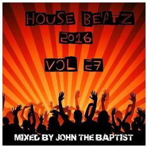 House Beatz 2016 Vol 27 Mixed By John The Baptist