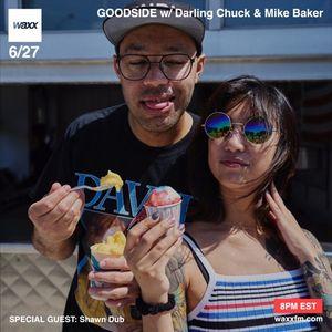 Goodside w/ Darling Chuck & Mike Baker w/ special guest Shawn Dub on @WAXXFM - 06/27/17