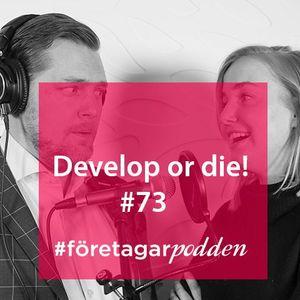 Develop or die! #företagarpodden73