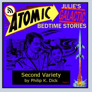 Second Variety by P.K. Dick, part 2