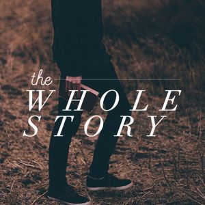 The Whole Story Part Three