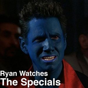 Ryan Watches a Movie 241 - The Specials