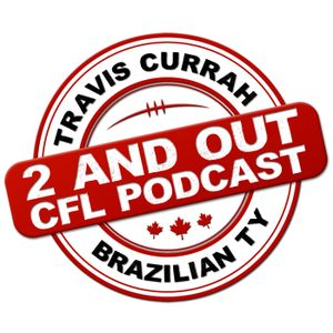 2 and Out CFL Podcast - Grey Cup Preview