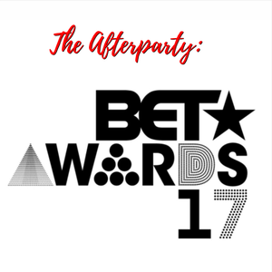 "The Afterparty: ""BET Awards 2017"""