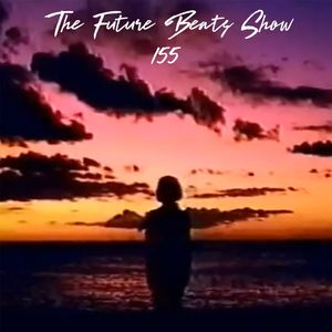 The Future Beats Show 155