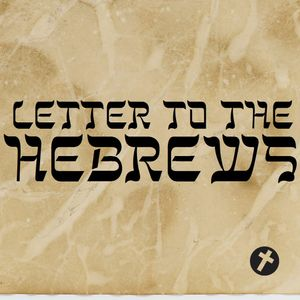 Hebrews: Perfectly Better