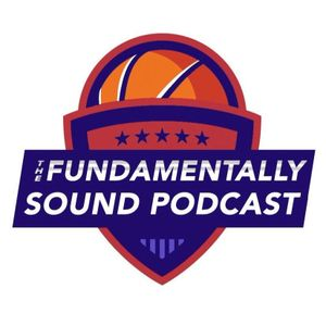 Fundamentally Sound Ep. 46 - Are There Any Good College Hoops Teams?