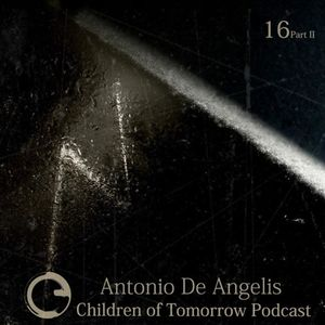 Children Of Tomorrow's Podcast 16b - Antonio De Angelis