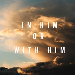 In Him or With Him