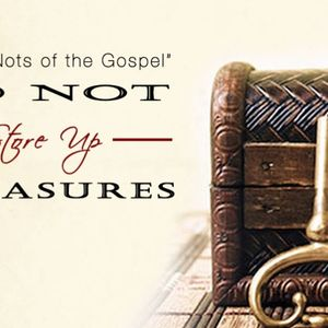 Do Not Store Up Treasures - Audio