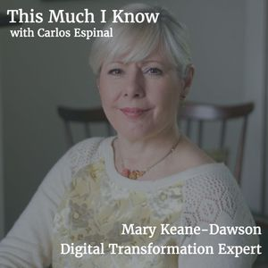 Mary Keane-Dawson on unlocking value through digital transformation