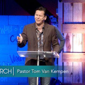 Vision 20/20 (Part 7) Pastor Tom Van Kempen | Bethel Church