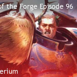 Masters of the Forge Episode 096 - Dark Imperium