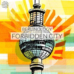 Berlinology | Forbidden City