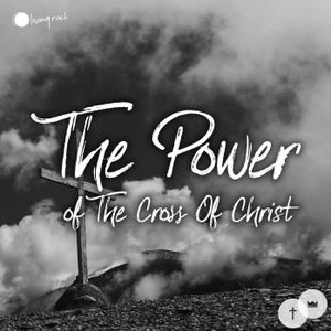 The Power of the Cross of Christ | Roger Aubrey