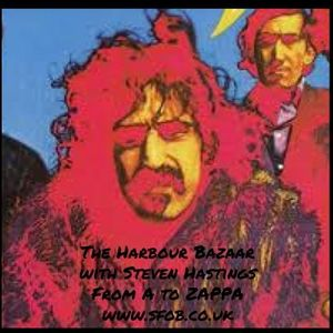 Harbour Bazaar with Steven Hastings - From A to Zappa!