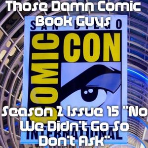 """Season 2 Issue 15 """"No We Didn't Go So Don't Ask"""""""