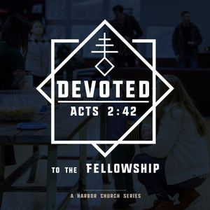 """Devoted #2 (Acts 2:42) """"The Fellowship"""""""