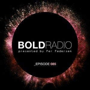 Per Pedersen presents BOLD - Episode Nº 85 (11.05.2017)
