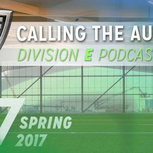 Spring 2017 - Division E - Calling the Audible Episode 7