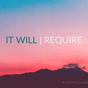 It Will Require