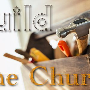 Build the Church - Can the Church Make a Difference?
