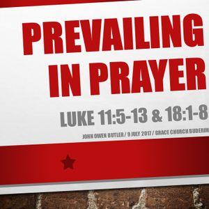 """""""Prevailing in Prayer"""" (Luke 11:5-13 & Luke 18:1-8)"""