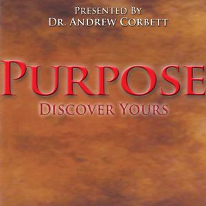 Discovering Purpose For Life, Part 3 of 7