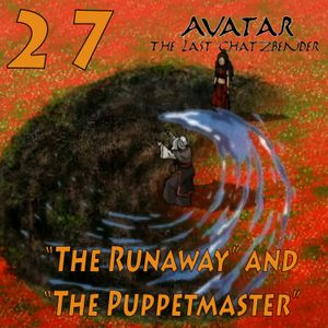 """The Last ChatzBender Episode 27: """"The  Runaway"""" and """"The Puppetmaster"""""""