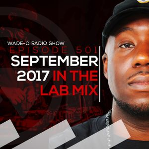 #WadeO501 - September 2017 In the Lab Mix