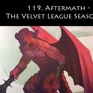 119. Aftermath - The Velvet League Season 18